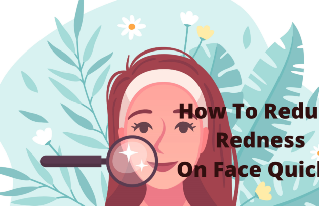 Reduce redness on face