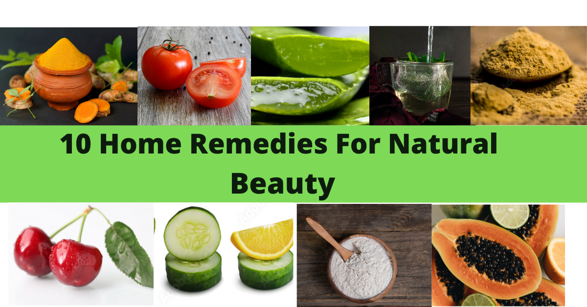 10 Effective Home Remedies For Natural Beauty